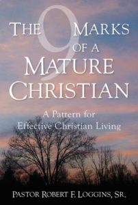 The 9 Marks of a Mature Christian: A Pattern for Effective Christian Living